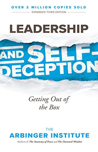 Leadership and Self-Deception: Getting Out of the Box von Berrett-Koehler Publishers
