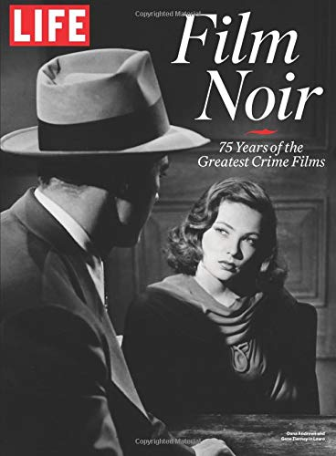 LIFE Film Noir: 75 Years of the Greatest Crime Films von Life