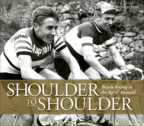 Shoulder to Shoulder: Bicycle Racing in the Age of Anquetil von VeloPress