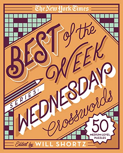 The New York Times Best of the Week Series: Wednesday Crosswords: 50 Medium-Level Puzzles