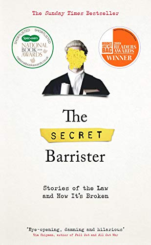 The Secret Barrister: Stories of the Law and How It's Broken von Picador