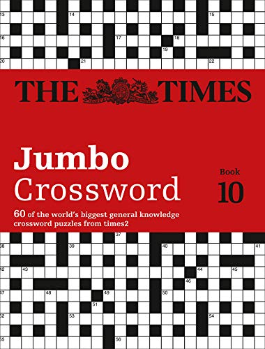 The Times Jumbo Crossword Book 10: 60 of the world's biggest general knowledge crossword puzzles from times2: 60 of the World's Biggest Puzzles from the Times 2 (Times Mind Games) von HarperCollins UK