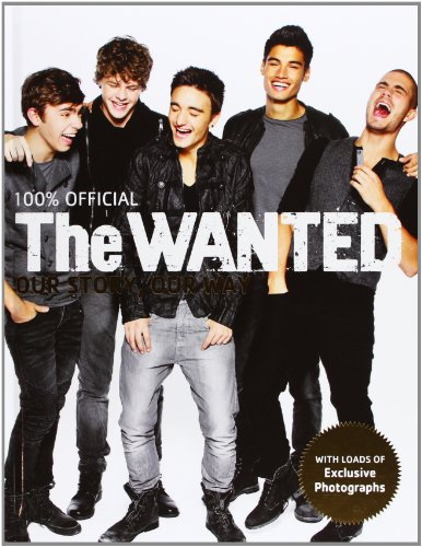 The Wanted: Our Story, Our Way: 100% Official von Pan Macmillan