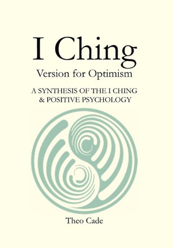 I Ching: Version for Optimism von Xlibris Corporation