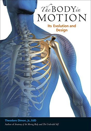 The Body in Motion: Its Evolution and Design von North Atlantic Books
