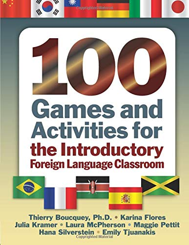 100 Games and Activities for the Introductory Foreign Language Classroom von Routledge