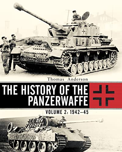 The History of the Panzerwaffe: Volume 2: 1942–45 (General Military) von Bloomsbury Publishing PLC