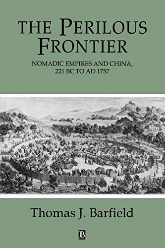 Perilous Frontier: Nomadic Empires and China (Studies in Social Discontinuity) von John Wiley & Sons