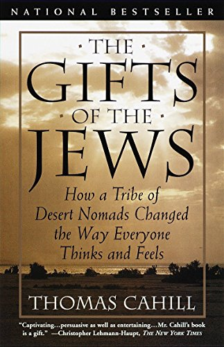The Gifts of the Jews: How a Tribe of Desert Nomads Changed the Way Everyone Thinks and Feels (The Hinges of History, Band 2) von Anchor