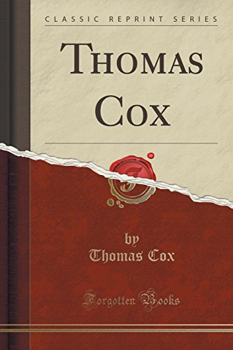 Thomas Cox (Classic Reprint) von Forgotten Books