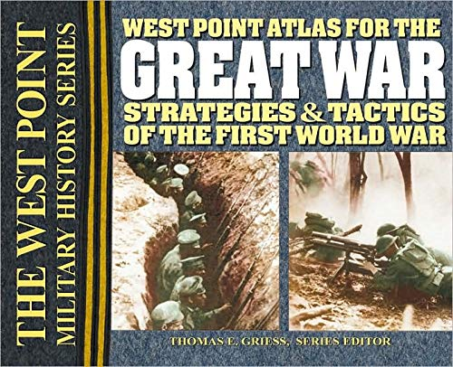West Point Atlas for the Great War: Strategies & Tactics of the First World War (West Point Military History)