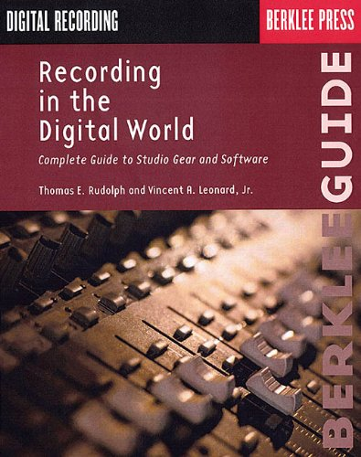 Recording in the Digital World: Complete Guide to Studio Gear and Software (Berklee Guide) von HAL LEONARD PUB CO