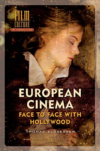 European Cinema: Face to Face with Hollywood (Film Culture in Transition) von Amsterdam University Press