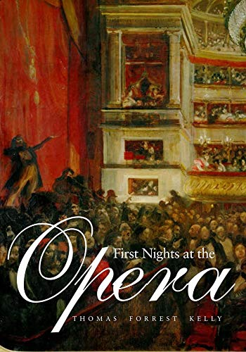 Kelly, T: First Nights at the Opera von Yale University Press