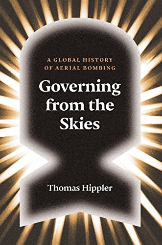 Governing from the Skies: A Global History of Aerial Bombing von Verso Books