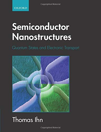 Semiconductor Nanostructures: Quantum states and electronic transport von Oxford University Press
