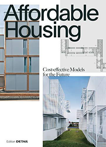 Affordable Housing: Cost-efficient Models for the Future (DETAIL Special) von DETAIL