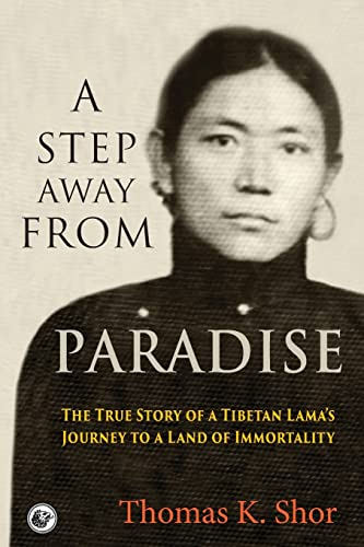 A Step Away from Paradise: The True Story of a Tibetan Lama's Journey to a Land of Immortality von City Lion Press