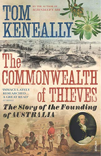 The Commonwealth of Thieves: The Story of the Founding of Australia von Vintage