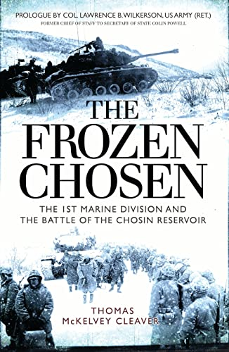 The Frozen Chosen: The 1st Marine Division and the Battle of the Chosin Reservoir von Bloomsbury Publishing PLC
