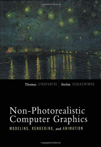 Non-Photorealistic Computer Graphics. Modeling, Rendering, and Animation.: Modeling, Rendering and Animation (Monographien und Texte zur ... (Morgan Kaufmann Series in Computer Graphics)