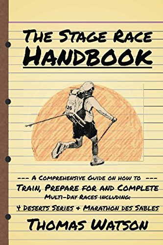 The Stage Race Handbook: How To Train, Prepare for and Complete Multi-Day Stage Race like the 4 Deserts Series and Marathon Des Sables von Independently published