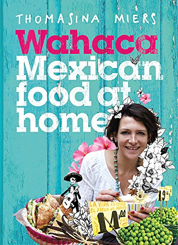 Wahaca - Mexican Food at Home von Hodder & Stoughton