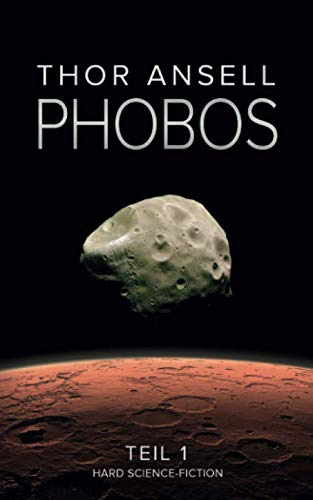 Phobos: Hard Science Fiction von Independently published