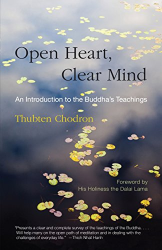 Open Heart, Clear Mind: An Introduction to the Buddha's Teachings von Snow Lion