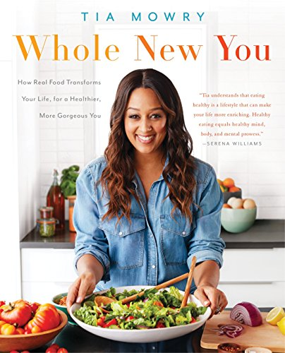 Whole New You: How Real Food Transforms Your Life, for a Healthier, More Gorgeous You: A Cookbook von Ballantine