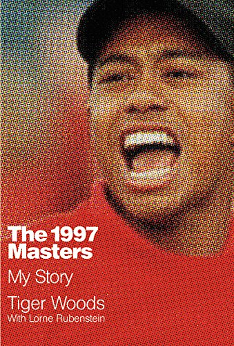 The 1997 Masters: My Story von Grand Central Publishing
