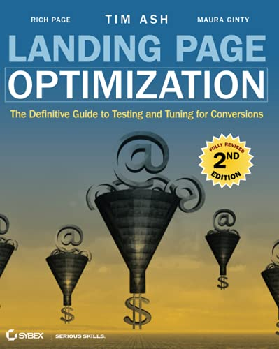 Landing Page Optimization: The Definitive Guide to Testing and Tuning for Conversions von Sybex