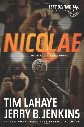 Nicolae: The Rise of Antichrist (Left Behind, Band 3) von Tyndale House Publishers