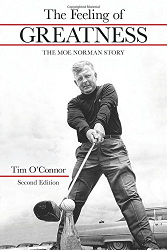 The Feeling of Greatness: The Moe Norman Story von BROWN BOOKS PUB GROUP