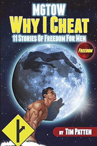 MGTOW Why I Cheat: 11 Stories Of Freedom for Men von CreateSpace Independent Publishing Platform