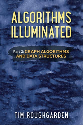Algorithms Illuminated (Part 2): Graph Algorithms and Data Structures von Soundlikeyourself Publishing, LLC