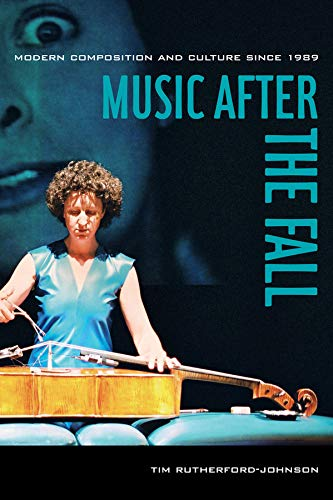 Music after the Fall: Modern Composition and Culture since 1989 von University of California Press