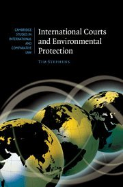 International Courts and Environmental Protection (Cambridge Studies in International and Comparative Law, Band 62) von Cambridge University Press