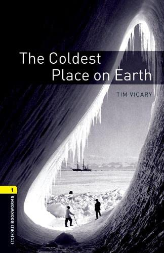 Oxford Bookworms Library: The Coldest Place on Earth