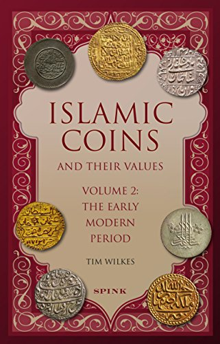 Islamic Coins and Their Values Volume 2: The Early Modern Period von Spink & Son Ltd