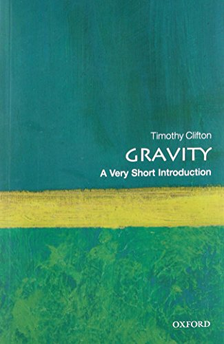 Gravity: A Very Short Introduction (Very Short Introductions) von Oxford University Press