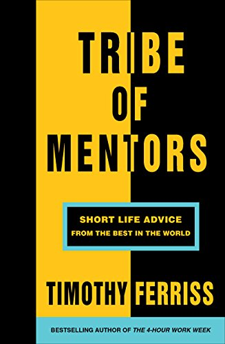 Tribe of Mentors: Short Life Advice from the Best in the World von Random House UK Ltd