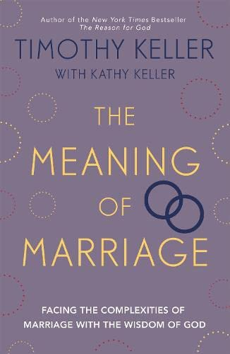 The Meaning of Marriage: Facing the Complexities of Marriage with the Wisdom of God von Hodder & Stoughton