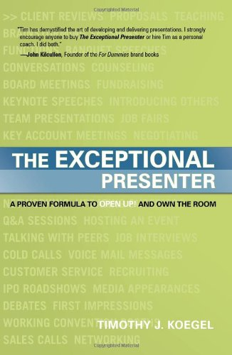 Exceptional Presenter: A Proven Formula to Open Up & Own the Room: A Proven Formula to Open Up and Own the Room