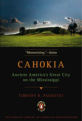 Cahokia: Ancient America's Great City on the Mississippi (Penguin Library of American Indian History)