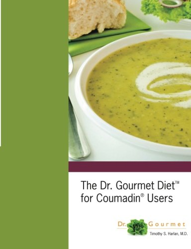 The Dr. Gourmet Diet for Coumadin Users von Harlan Brothers Productions