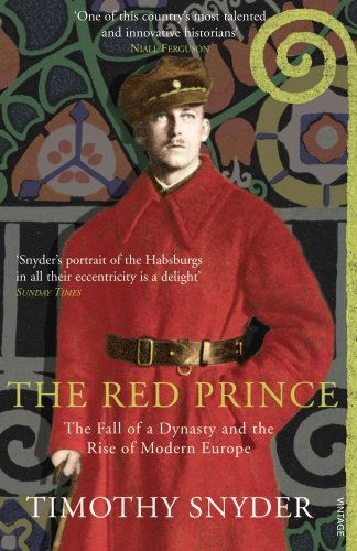 The Red Prince: The Fall of a Dynasty and the Rise of Modern Europe von Vintage