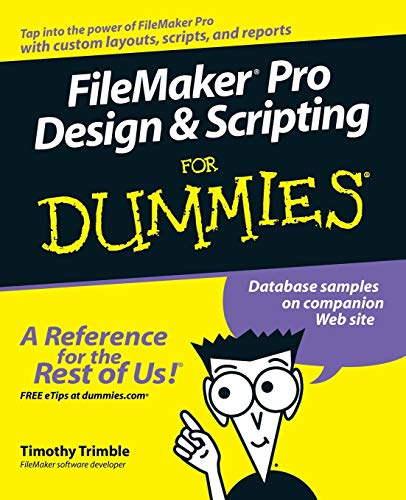 FileMaker Pro Design and Scripting For Dummies (For Dummies Series) von For Dummies