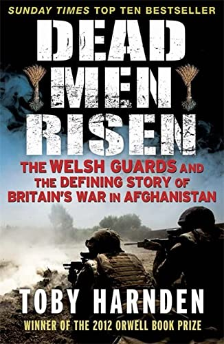 Dead Men Risen: The Welsh Guards and the Real Story of Britain's War in Afghanistan von Quercus