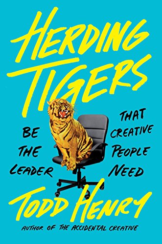 Herding Tigers: Be the Leader That Creative People Need von Portfolio